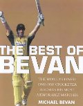 Best of Bevan: The World's Finest One-Day Cricketer Recalls His Most Memorable Moments, The