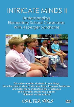 INTRICATE MINDS II: Understanding Elementary School Classmates With Asperger Syndrome