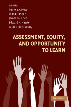 Assessment, Equity, and Opportunity to Learn (Learning in Doing: Social, Cognitive and Computational Perspectives)