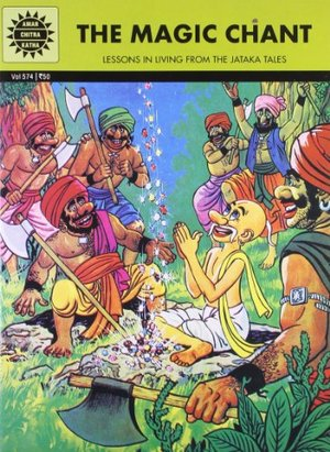 Magic Chants: Lessons in Living from the Jataka Tales, The