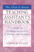 Allyn & Bacon Teaching Assistant's Handbook: A Guide for Graduate Instructors of Writing and Literature, The