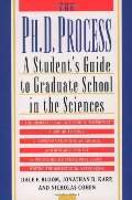 Ph.D. Process: A Student's Guide to Graduate School in the Sciences, The