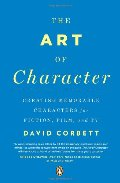 Art of Character: Creating Memorable Characters for Fiction, Film, and TV, The