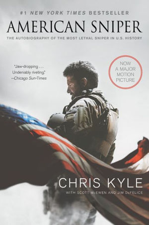 American Sniper: The Autobiography of the Most Lethal Sniper in U.S. History