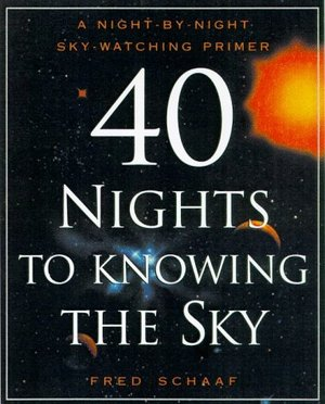 40 Nights to Knowing the Sky: A Night-by-Night Skywatching Primer