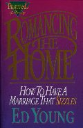 Romancing the Home: How to Have a Marriage That Sizzles