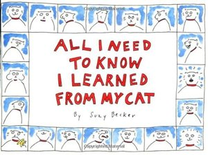 All I Need to Know I Learned from My Cat