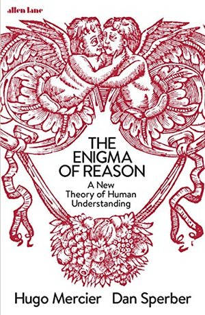 Enigma of Reason: A New Theory of Human Understanding, The