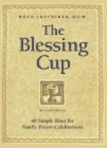 Blessing Cup: 40 Simple Rites for Family Prayer-Celebrations, The