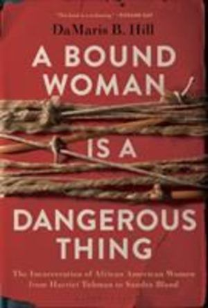 Bound Woman Is a Dangerous Thing, A