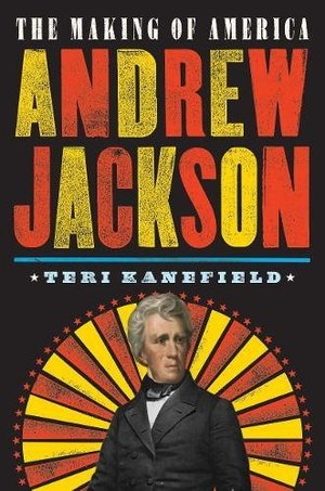 Andrew Jackson: The Making of America #2