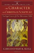 Character of Christian Scripture, The: The Significance of a Two-Testament Bible (Studies in Theological Interpretation)