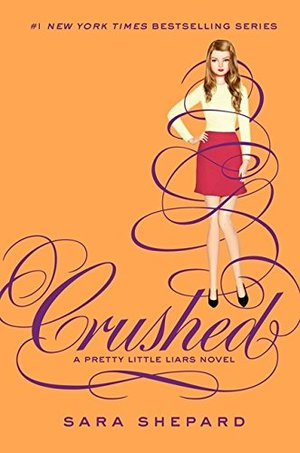 Pretty Little Liars #13: Crushed