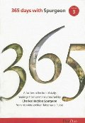 365 Days with C H Spurgeon Vol 3: A further collection of daily readings from sermons preached by Charles Haddon Spurgeon from his Metropolitan Tabernacle Pulpit
