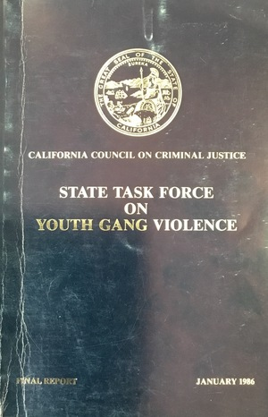 California Council on Criminal Justice: State Task Force on Youth Gang Violence