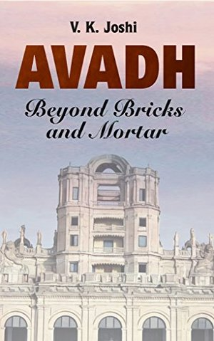 Awadh - Beyond Bricks and Mortar