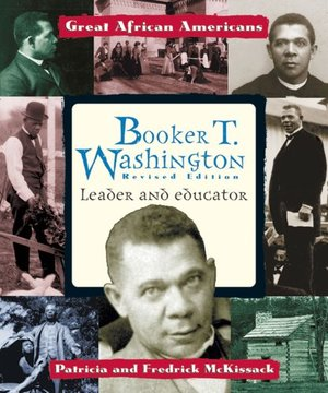 Booker T. Washington: Leader and Educator (Great African Americans Series)