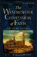 Westminster Confession of Faith: For Study Classes, The - 238.5 WIL
