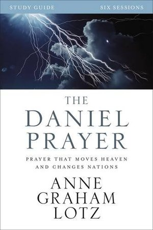 Daniel Prayer Study Guide: Prayer That Moves Heaven and Changes Nations, The