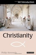 Christianity: An Introduction (I.B.Tauris Introductions to Religion)