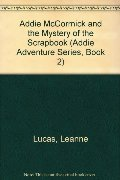 Addie McCormick and the Mystery of the Scrapbook (Addie Adventure Series, Book 2)