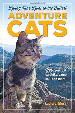 Adventure Cats: Living Nine Lives to the