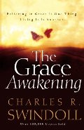 Grace Awakening: Believing in Grace Is One Thing. Living it Is Another., The