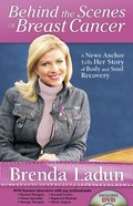 Behind the Scenes of Breast Cancer: A News Anchor Tells Her Story of Body and Soul Recovery