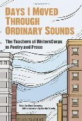 Days I Moved Through Ordinary Sounds: The Extraordinary Work of WritersCorps Teachers (City Lights Foundation)