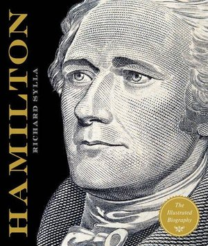 Alexander Hamilton: The Illustrated Biography