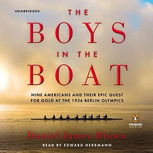 Boys in the Boat: Nine Americans and Their Epic Quest for Gold at the 1936 Berlin Olympics, The