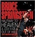 Bruce Springsteen: Halfway to Heaven & Just a Mile Out of Hell