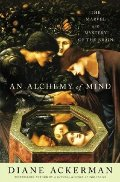 Alchemy of Mind: The Marvel and Mystery of the Brain, An