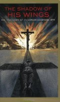 Shadow of His Wings: The True Story of Fr. Gereon Goldmann, OFM, The