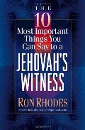 10 Most Important Things You Can Say to a Jehovah's Witness, The