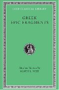 Greek Epic Fragments: From the Seventh to the Fifth Centuries B.C. (Loeb Classical Library)