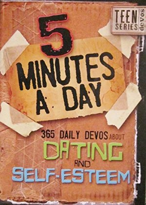 5 Minutes a Day: 365 Daily Devos About Dating and Self-esteem