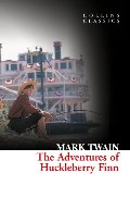 Adventures Of Huckleberry Finn (Collins Classics), The
