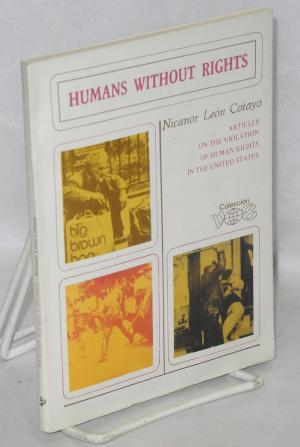 Humans Without Rights: Articles on the Violation of Human Rights in the United States