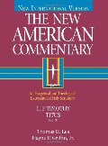 1, 2 Timothy, Titus: An Exegetical and Theological Exposition of Holy Scripture (New American Commentary)