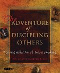 Adventure of Discipling Others: Training in the Art of Disciplemaking (Redefining Life), The