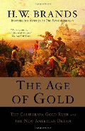 Age of Gold: The California Gold Rush and the New American Dream, The