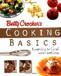 Betty Crocker's Cooking Basics: Learning to Cook with Confidence
