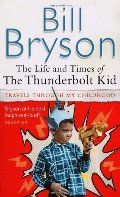 Life and Times of the Thunderbolt Kid: Travels through My Childhood, The