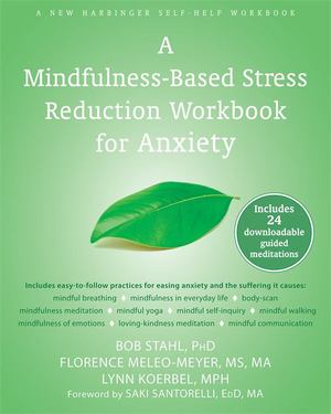 Mindfulness-Based Stress Reduction Workbook for Anxiety, A