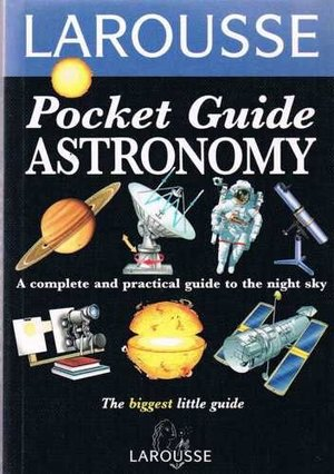 Astronomy (Larousse Field Guides)