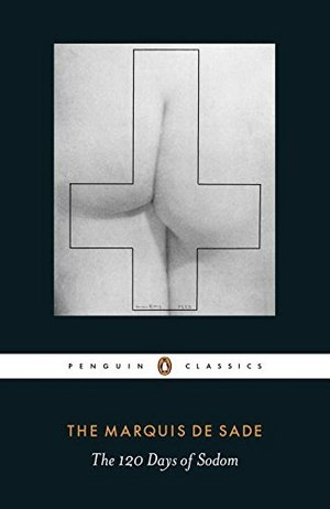 120 Days of Sodom (Penguin Classics), The
