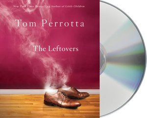 Leftovers: A Novel CD, Unabridged, Audiobook, The