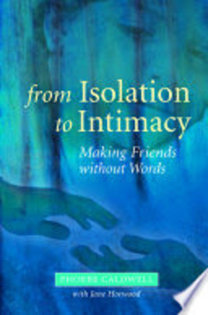 From Isolation to Intimacy: Making Friends Without Words (2007) Caldwell P [CONTACT SJOG LIBRARY TO BORROW]