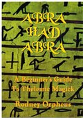 Abrahadabra: A Beginner's Guide To Thelemic Magick